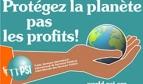 Protégez la planète, pas les profits !