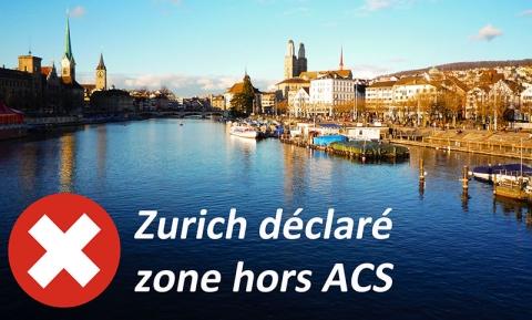 Zurich se déclare « zone hors ACS »