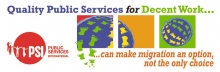 Quality Public Services for Decent work... can make migration an option, not the only choice