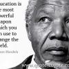 L'éducation est l'arme la plus puissante qu'on puisse utiliser pour changer le monde - Nelson Mandela