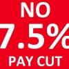 No 7.5% pay cut